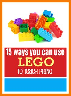15 ways you can use LEGO to teach ear training, note reading, rhythm, scales and more #PianoTeaching #PianoGames