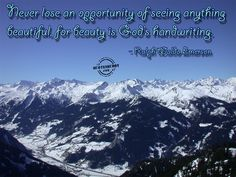"""Never lose an opportunity of seeing anything beautiful, for beauty is God's handwriting"". Ralph Waldo Emerson.  Google Image Result for http://www.quotesbuddy.com/uploads/2009/05/beauty-quotes-graphics-1.jpg"