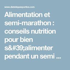 Alimentation et semi-marathon : conseils nutrition pour bien s'alimenter pendant un semi marathon Demi Marathon, Food Plan, Food