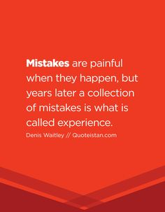 Mistakes are painful when they happen, but years later a collection of mistakes is what is called experience. Mistake Quotes, What Is It Called, Law Of Attraction Quotes, My Muse, Motivation, Be Yourself Quotes, Consciousness, Mistakes, Quote Of The Day