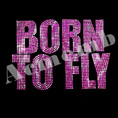 Born To Fly Rhinestone Dance Transfers And Decals For T Shirts
