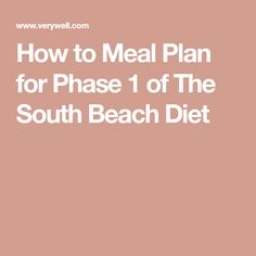 How to Meal Plan for Phase 1 of The South Beach Diet When you start the South Beach Diet, you'll experience some drastic changes in your diet. Here is an overview of the diet, how it works and what to expect. Diet Food List, Food Lists, Diet Tips, Diet Ideas, Keto Meal Plan, Diet Meal Plans, Meal Prep, South Beach Phase 1, Hcg Diet Recipes