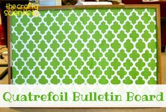 Quatrefoil Bulletin Board