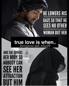 Modesty is when: He lower his gaze, and she covers her body. Islamic Quotes On Marriage, Muslim Couple Quotes, Muslim Love Quotes, Love Song Quotes, Love In Islam, Wife Quotes, Islamic Love Quotes, Islamic Inspirational Quotes, Muslim Couples