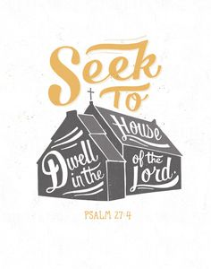One thing have I desired of the LORD, that will I seek after; that I may dwell in the house of the LORD all the days of my life, to behold the beauty of the LORD, and to enquire in his temple.  Psalm 274 Color Print by quietboystudio on Etsy