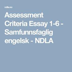 Assessment Criteria Essay 1-6 - Samfunnsfaglig engelsk - NDLA