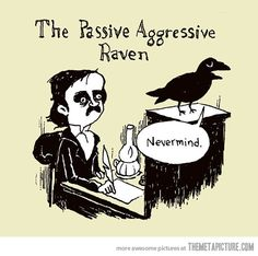 Funny pictures about Passive Aggressive Raven. Oh, and cool pics about Passive Aggressive Raven. Also, Passive Aggressive Raven photos. The Awkward Yeti, Arte Van Gogh, Humor Grafico, Haha Funny, Funny Stuff, Awesome Stuff, Funny Pics, Funny Things, Funny Pictures