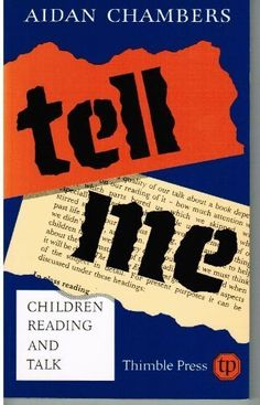 Chambers A. (2011) Tell Me: Children Reading and Talk, Stroud: The Thimble Press. For availability see http://search.lib.cam.ac.uk/?itemid=%7Ccambrdgedb%7C1136745
