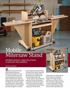 Complete plans for a rolling miter saw stand. It's adjustable in case you change your miter saw.