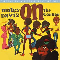 Miles Davis On the Corner on Numbered Limited Edition 180g LP from Mobile Fidelity Get Down and Make It Funky: Miles Davis' Groundbreaking On the Corner Focuses on the Groove and Bottom End Mastered F