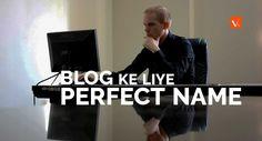 Blog ke liye perfect name kaise chune
