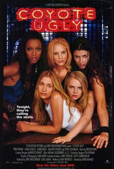 Coyote Ugly (2000)  Aspiring songwriter Violet Sanford, after getting a job at a women-run NYC bar that teases its male patrons, comes out of her shell.