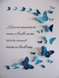 Life Not Measured By Breaths But Moments Butterfly Word Art / Teal, Robins Egg Blue or YOUR Colour Choices / Made to Order Butterfly Quotes, Butterfly Crafts, Butterfly Art, Paper Butterflies, Best Positive Quotes, Inspirational Quotes, Meaningful Quotes, Butterfly Wallpaper, Daughter Quotes