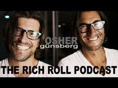 The Rich Roll Podcast #30 Teaser: Osher Günsberg.    Full Episode Here: http://www.richroll.com/podcast/rrp30-osher-gunsberg-rich-the-rich-roll-podcast/  Subscribe on iTunes: https://itunes.apple.com/us/podcast/the-rich-roll-podcast/id582272991?mt=2
