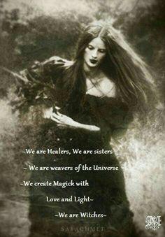 Nós somos curandeiros, somos irmãs e somos tecelões do universo - criamos a Magia com amor e luz - somos bruxas