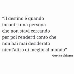 Amore e destino. Ispirational Quotes, Tumblr Quotes, Poetry Quotes, Words Quotes, Love Quotes, Sayings, Italian Phrases, Italian Quotes, Love You
