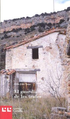 Edo Tena, Fèlix. El Guardià de les trufes. Barcelona : Barcino ; Espluga de Francolí : Museu Vida Rural, 2016