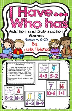 The I have...who has... game is a great way to teach or review addition and subtraction problems from 0 to 20. It can be used in small groups or with your whole class.  It makes learning numbers fun...especially for kindergarteners and 1st graders.