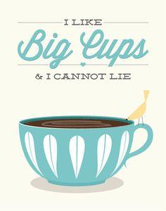 Coffee Tea Print Typography I like big cups 11x14 by noodlehug