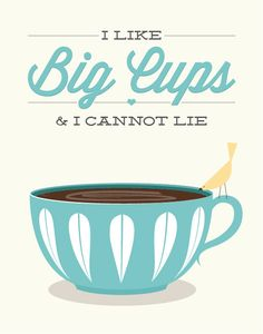 Coffee Tea Print Typography I like big cups 11x14 by noodlehug