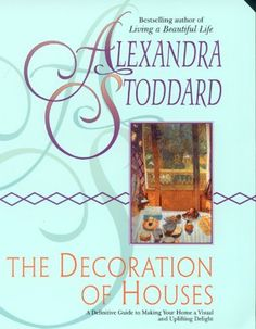 The Decoration of Houses by Alexandra Stoddard, http://www.amazon.com/dp/B003156C8A/ref=cm_sw_r_pi_dp_IliLpb0NDD8ZP