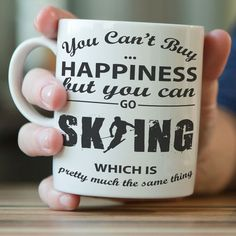 """""""You Can't Buy Happiness But You Can Go Skiing"""" Mug"""