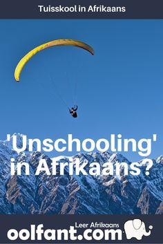 Alles wat jy wil weet oor 'Unschooling' in Afrikaans