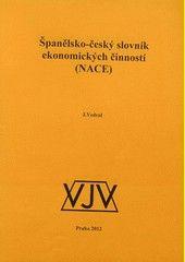 Španělsko-český slovník ekonomických činností (NACE) / J. Vedral - Praha : VJV, 2012
