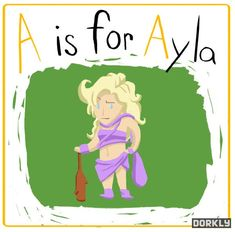 A is for Ayla by Julia Lepetit.