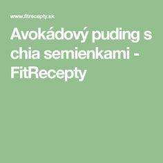 Tapiokový puding s chia semienkami - FitRecepty
