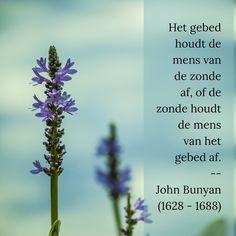 Het gebed of de zonde - John Bunyan – John Bunyan, Blessed, Bible, Faith, Christian, Quotes, Beautiful, Biblia, Quotations