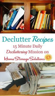 How to declutter recipes, with step by step instructions and before and after photos from readers who reduced their recipe clutter using the Declutter 365 mission {on Home Storage Solutions 101}