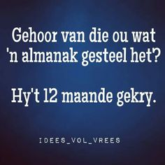 Nie so erg Afrikaans Quotes, Cnc Projects, Laughter, Haha, Jokes, Faith, Thoughts, Writing, Funny