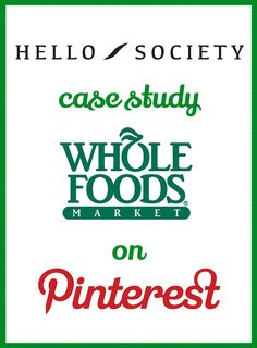 Case Study: Whole Foods – Whole People, Whole Planet, Whole Pinning Strategy http://hellosociety.com/blog/case-study-whole-foods-whole-people-whole-planet-whole-pinning-strategy/ #Pinterest
