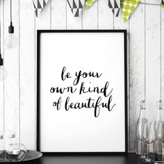 Be your own kind of beautiful http://www.amazon.com/dp/B016Y9IS1S  motivationmonday print inspirational black white poster motivational quote inspiring gratitude word art bedroom beauty happiness success motivate inspire