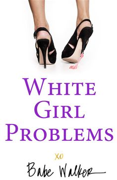 White Girl Problems by Babe Walker. This book is so funny. If your looking for a book that is just out there and to make you laugh, I recommend this to you. Books To Read, My Books, Babe, Beach Reading, Reading Room, My Horse, Girl Problems, White Girls, Great Books