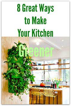 8 Great Ways To Make Your Kitchen Greener
