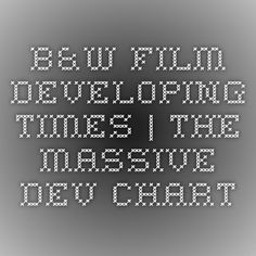 B&W Film Developing Times | The Massive Dev Chart Film Photography, Chart, Times, Inspiration, Biblical Inspiration, Cinematic Photography, Inspirational, Inhalation