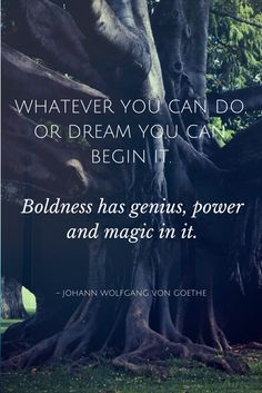 15 Inspiring Quotes for Students – Whatever you can do, or dream you can do, begin it. Boldness has genius, power, and magic in it. Inspirational Quotes For Students, Great Quotes, Quotes To Live By, Me Quotes, Motivational Quotes, Inspiring Quotes, Attitude Quotes, Wisdom Quotes, Goethe Quotes