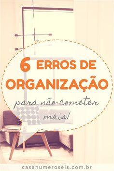 6 erros comuns de organização para não cometer mais!
