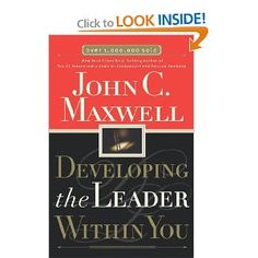 Developing the Leader Within You- John C. Maxwell