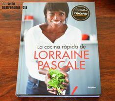 La cocina rápida de Lorraine Pascale. Libro
