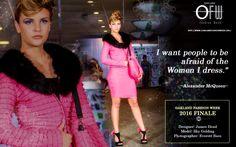 """I want people to be afraid of the #WOMEN I #dress."" Alexander McQueen  #oakland #fashion #week  http://www.oaklandfashionweek.org/"