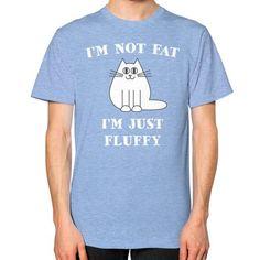 Im not fat im just fluffy Unisex T-Shirt (on man)