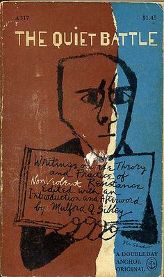 Cover by Ben Shahn for 'The Quiet Battle: Writings on the Theory and Practice of Non-Violent Resistance' Best Book Covers, Vintage Book Covers, Beautiful Book Covers, Book Cover Art, Book Cover Design, Vintage Books, Book Design, Antique Books, D Book