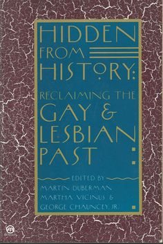 Hidden from History: Reclaining the Gay and Lesbian Past front cover
