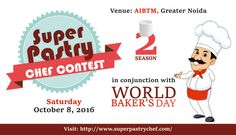 Assocom Institute is coming up with 2nd Season of #Super #Pastry #Chef #Contest on October 8 at #AIBTM, Greater Noida