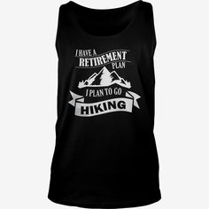 I PLAN TO GO #HIKING T SHIRT, Order HERE ==> https://www.sunfrog.com/Birth-Years/124187681-695923990.html?89701, Please tag & share with your friends who would love it, #hiking canada, hiker illustration, hiker art #everything, #products, #quotes