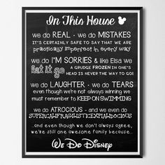 A personal favorite from my Etsy shop https://www.etsy.com/listing/491492730/8x10-in-this-house-we-do-disney-we-do