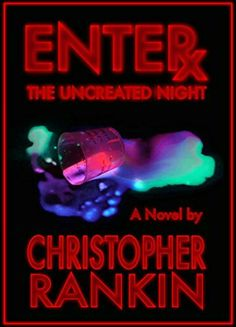 """""""Enter The Uncreated Night""""  ***  Christopher Rankin  (2015)"""